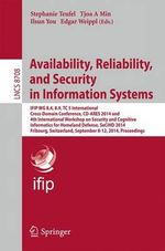 Security Engineering and Intelligence Informatics : CD-Ares Workshops: CD-Ares and Secihd 2014, Fribourg, Switzerland, September 8-12, 2014. Proceedings