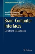 Brain-Computer Interfaces : Current Trends and Applications