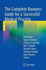 The Complete Business Guide for a Successful Medical Practice