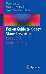 Pocket Guide to Kidney Stone Prevention : Dietary and Medical Therapy