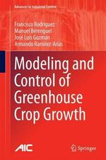 Modeling and Control of Greenhouse Crop Growth : Advances in Industrial Control - Francisco Rodriguez
