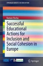 Successful Educational Actions for Inclusion and Social Cohesion in Europe - Ramon Flecha