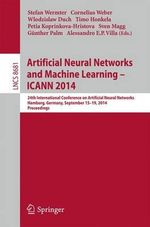 Artificial Neural Networks and Machine Learning - ICANN 2014 : 24th International Conference on Artificial Neural Networks, Hamburg, Germany, September 15-19, 2014, Proceedings