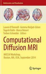 Computational Diffusion MRI : MICCAI Workshop, Boston, MA, USA, September 2014