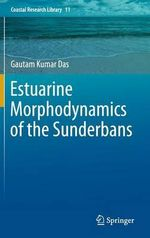 Estuarine Morphodynamics of the Sunderbans - Gautam Kumar Das