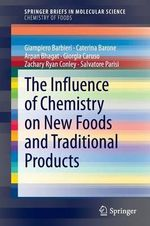 The Influence of Chemistry on New Foods and Traditional Products - Giampiero Barbieri