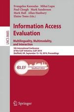 Information Access Evaluation -- Multilinguality, Multimodality, and Interaction : 5th International Conference of the Clef Initiative, Clef 2014, Sheffield, UK, September 15-18, 2014, Proceedings