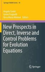 New Prospects in Direct, Inverse and Control Problems for Evolution Equations