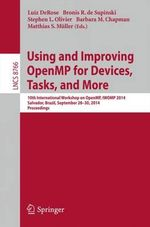 Using and Improving Openmp for Devices, Tasks, and More : 10th International Workshop on Openmp, Iwomp 2014, Salvador, Brazil, September 28-30, 2014. Proceedings