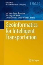 Geoinformatics for Intelligent Transportation : Lecture Notes in Geoinformation and Cartography