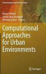 Computational Approaches for Urban Environments : Geotechnologies and the Environment