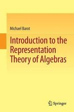 Introduction to the Representation Theory of Algebras - Michael Barot