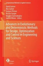 Advances in Evolutionary and Deterministic Methods for Design, Optimization and Control in Engineering and Sciences : Computational Methods in Applied Sciences