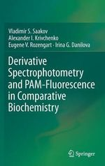 Derivative Spectrophotometry and Pam-Fluorescence in Comparative Biochemistry - Vladimir S. Saakov