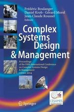 Complex Systems Design & Management : Proceedings of the Fifth International Conference on Complex Systems Design & Management CSD&M 2014