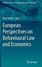 European Perspectives on Behavioural Law and Economics : Economic Analysis of Law in European Legal Scholarship