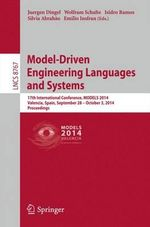 Model-Driven Engineering Languages and Systems : 17th International Conference, Models 2014, Valencia, Spain, September 283- October 4, 2014. Proceedings