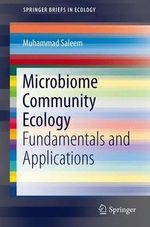 Microbiome Community Ecology : Fundamentals and Applications - Muhammad Saleem