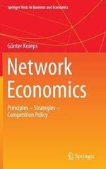 Network Economics : Principles - Strategies - Competition Policy - Gunter Knieps