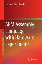 Arm Assembly Language with Hardware Experiments - A. Ata Elahi