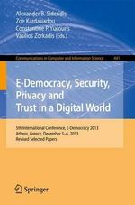 E-Democracy, Security, Privacy and Trust in a Digital World : 5th International Conference, E-Democracy 2013, Athens, Greece, December 5-6, 2013, Revised Selected Papers