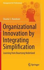 Organizational Innovation by Integrating Simplification : Learning from Buurtzorg Nederland - Sharda S. Nandram