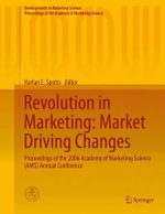 Revolution in Marketing: Market Driving Changes : Proceedings of the 2006 Academy of Marketing Science (AMS) Annual Conference