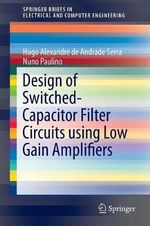 Design of Switched-Capacitor Filter Circuits Using Low Gain Amplifiers - Hugo Alexandre de Andrade Serra