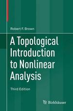 A Topological Introduction to Nonlinear Analysis - Robert F Brown