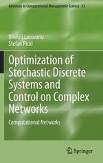 Optimization of Stochastic Discrete Systems and Control on Complex Networks : Computational Networks - Dmitrii Lozovanu