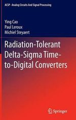 Radiation-Tolerant Delta-Sigma Time-to-Digital Converters : Analog Circuits and Signal Processing - Ying Cao