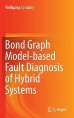 Bond Graph Model-Based Fault Diagnosis of Hybrid Systems - Wolfgang Borutzky
