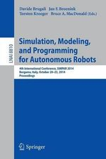 Simulation, Modeling, and Programming for Autonomous Robots : 4th International Conference, Simpar 2014, Bergamo, Italy, October 20-23, 2014. Proceedings