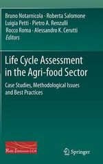 Life Cycle Assessment in the Agri-Food Sector : Case Studies, Methodological Issues and Best Practices