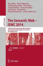 The Semantic Web - Iswc 2014 : 13th International Semantic Web Conference, Riva Del Garda, Italy, October 19-23, 2014. Proceedings, Part I