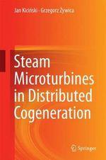 Steam Microturbines in Distributed Cogeneration - Jan Kicinski