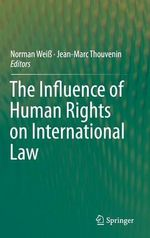 The Influence of Human Rights on International Law