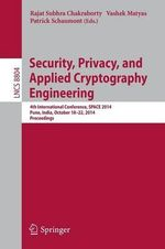 Security, Privacy, and Applied Cryptography Engineering : 4th International Conference, Space 2014, Pune, India, October 18-22, 2014. Proceedings