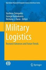 Military Logistics : Research Advances and Future Trends