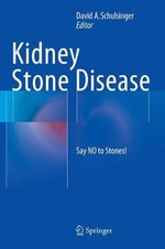 Kidney Stone Disease : Say No to Stones!