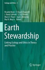 Earth Stewardship : Linking Ecology and Ethics in Theory and Practice