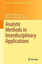Analytic Methods in Interdisciplinary Applications : Springer Proceedings in Mathematics and Statistics