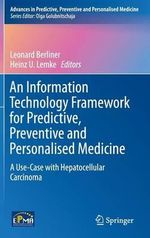 An Information Technology Framework for Predictive, Preventive and Personalised Medicine : A Use-Case with Hepatocellular Carcinoma
