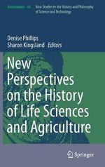 New Perspectives on the History of Life Sciences and Agriculture : Archimedes