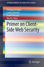 Primer on Client-Side Web Security - Philippe De Ryck