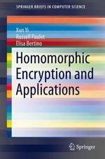 Homomorphic Encryption and Applications - Xun Yi