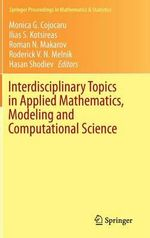 Interdisciplinary Topics in Applied Mathematics, Modeling and Computational Science : Springer Proceedings in Mathematics and Statistics