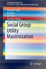 Social Group Utility Maximization - Xiaowen Gong