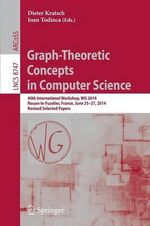 Graph-Theoretic Concepts in Computer Science : 40th International Workshop, WG 2014, Nouan-Le-Fuzelier, France, June 25-27, 2014. Revised Selected Papers