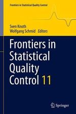 Frontiers in Statistical Quality Control 11 : Frontiers in Statistical Quality Control